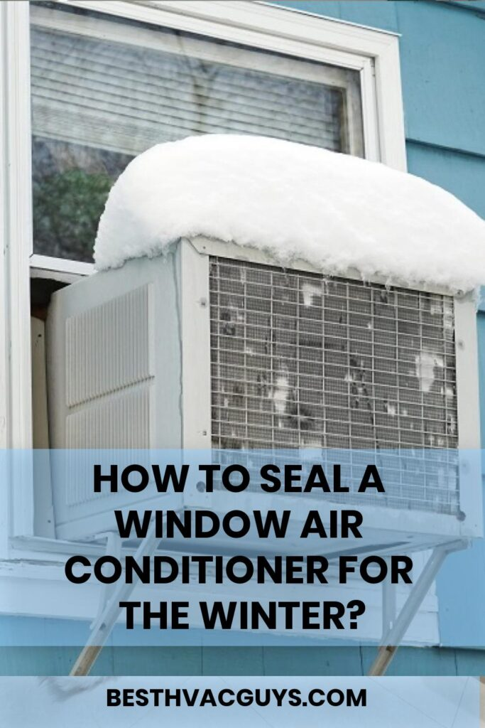 How to seal a window air conditioner for the winter?